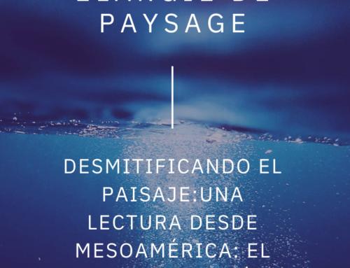 Desmitificando el paisaje: una lectura desde Mesoamérica: el efecto huracán